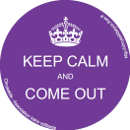 Keep Calm and Come Out
